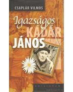 Igazságos Kádár János - Csaplár Vilmos