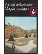 A műemlékvédelem Magyarországon (dedikált) - Császár László