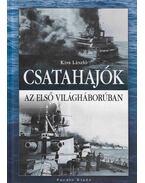Csatahajók az első bilágháborúban - Kiss László