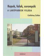 Kapuk, falak, sorompók (dedikált) - Cséfalvay Zoltán