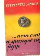 ...Nem csak a spanyol nép ügye - Cseresnyés Sándor