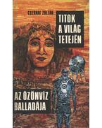 Titok a világ tetején / Az özönvíz balladája - Csernai Zoltán