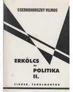 Erkölcs és politika II. (dedikált) - Csernohoszky Vilmos