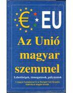 Az Unió magyar szemmel - Csiffáry Tamás