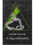 A világ emlékművei - Csoóri Sándor