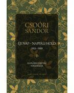 Éji nap - Nappali hold (1955-1989) - Naplójegyzetek, töredékek I. - Csoóri Sándor