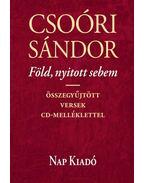 Föld, nyitott sebem - Csoóri Sándor