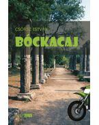 Bóckacaj - Tovamászás - Csörsz István