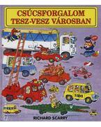 Csúcsforgalom Tesz-vesz városban
