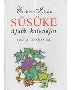 Süsüke újabb kalandjai - Csukás István
