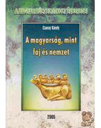 A magyarság, mint faj és nemzet - Csuray Károly