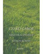 Misztikai ösvény - Titkos könyv (dedikált) - Czakó Gábor