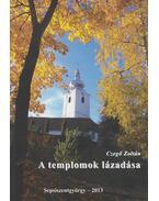 A templomok lázadása - Czegő Zoltán