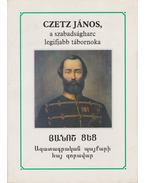 Czetz János, a szabadságharc legifjabb tábornoka