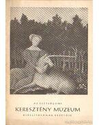 Az Eszergomi Keresztény Múzeum - Czobor Ágnes
