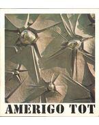Amerigo Tot szobrászművész kiállítása - D. Fehér Zsuzsa