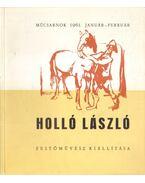 Holló László festőművész gyűjteményes kiállítása - D. Fehér Zsuzsa