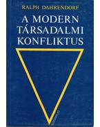 A modern társadalmi konfliktus - Dahrendorf, Ralph