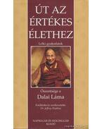 Út az értékes élethez - Dalai Láma