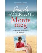Ments meg - Daniela Sacerdoti