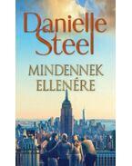 Mindennek ellenére - Danielle Steel