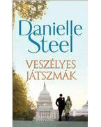 Veszélyes játszmák - Danielle Steel