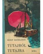 Tutajról tutajra - Danielsson, Bengt