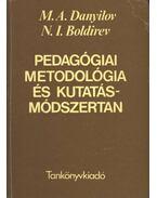 Pedagógiai metodológia és kutatásmódszertan - Danyilov, M. A., Boldirev, N. I.