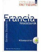 Készüljünk az új érettségire! Francia feladatsorok. Középszint CD-vel - Készüljünk az új érettségire! - Darabos Zsuzsánna