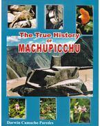 The True History of Machupicchu