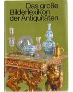 Das große Bilderlexikon der Antiquitäten