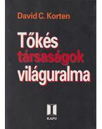 Tőkés társaságok világuralma - David C. Korten