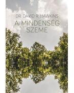 A Mindenség Szeme - David R. Hawkins