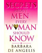 Secrets About Men Every Woman Should Know - De Angelis, Barbara