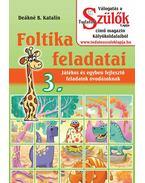 Foltika feladatai 3. - DEÁKNÉ B.KATALIN