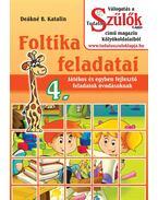 Foltika feladatai 4. - DEÁKNÉ B.KATALIN