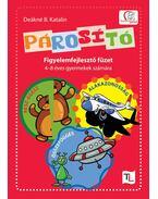 PárosítóFigyelemfejlesztő füzet 4-8 éves gyermekek számára - DEÁKNÉ B.KATALIN