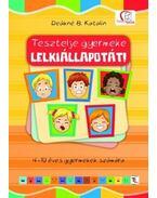 Tesztelje gyermeke lelkiállapotát! - DEÁKNÉ B.KATALIN