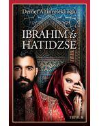 Ibrahim és Hatidzse 1. rész - Demet Altinyeleklioglu