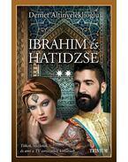 Ibrahim és Hatidzse 2. rész (Szulejmán sorozat 6. kötet) - Demet Altinyeleklioglu