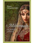 Mihrimah - Hürrem lánya - Demet Altinyeleklioglu