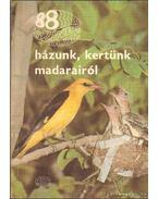 88 színes oldal házunk, kertünk madarairól - Dénes János