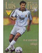 Luis Figo és az aranylabda csillagai - Dénes Tamás