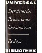 Der deutsche Renaissancehumanismus