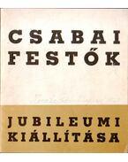Csabai festők jubileumi kiállítása - Dér Endre