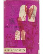 A kiközösítő - Déry Tibor