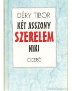Két asszony - Szerelem - Niki - Déry Tibor