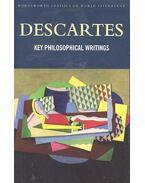 Key Philosophical Writings - Descartes, René
