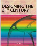 Designing the 21st Century - Fiell, Charlotte, Fiell, Peter