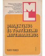 Dialektikus és történelmi materializmus 1981/1983